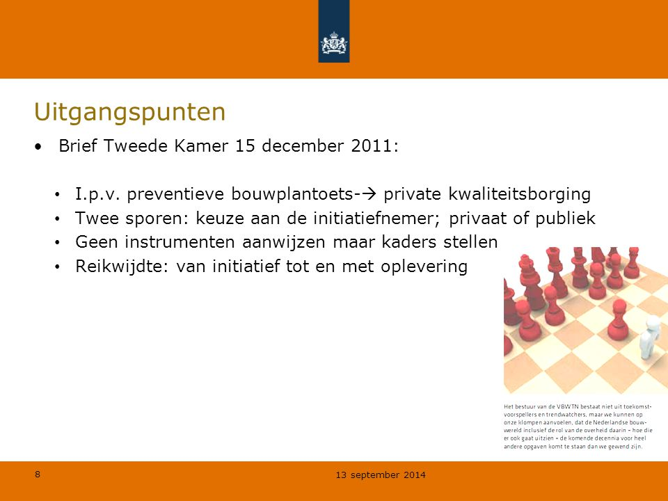 Uitgangspunten Brief Tweede Kamer 15 december 2011: