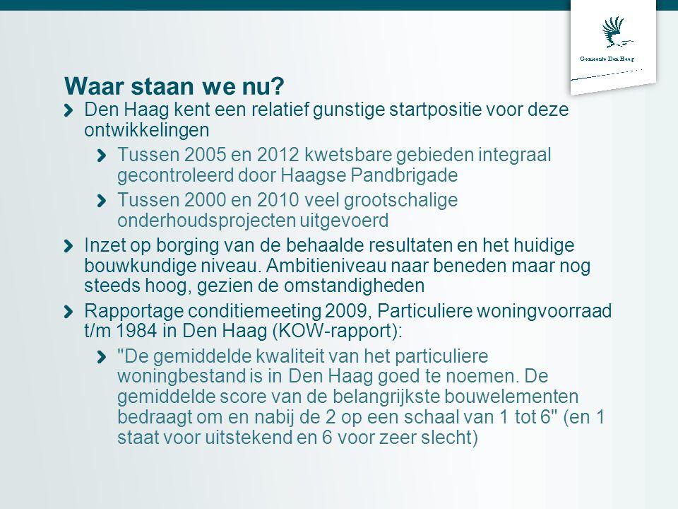 Waar staan we nu Den Haag kent een relatief gunstige startpositie voor deze ontwikkelingen.