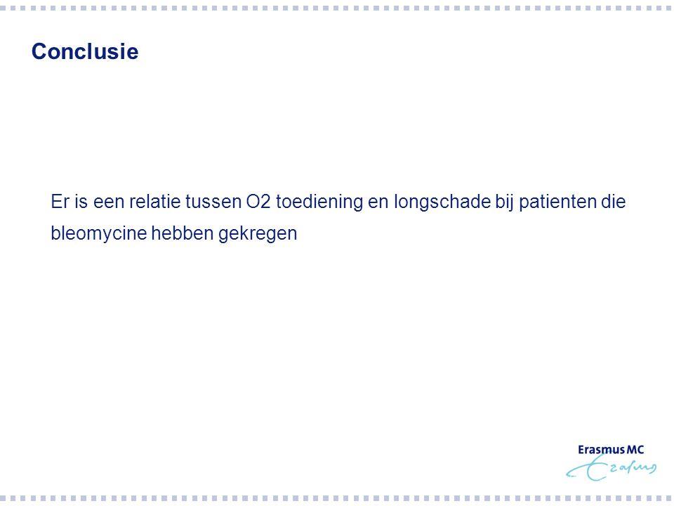 Conclusie Er is een relatie tussen O2 toediening en longschade bij patienten die.