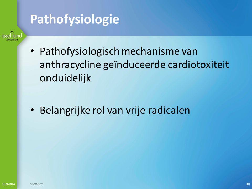 Pathofysiologie Pathofysiologisch mechanisme van anthracycline geïnduceerde cardiotoxiteit onduidelijk.