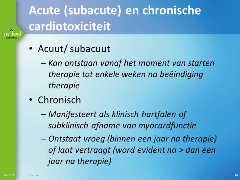 Acute (subacute) en chronische cardiotoxiciteit