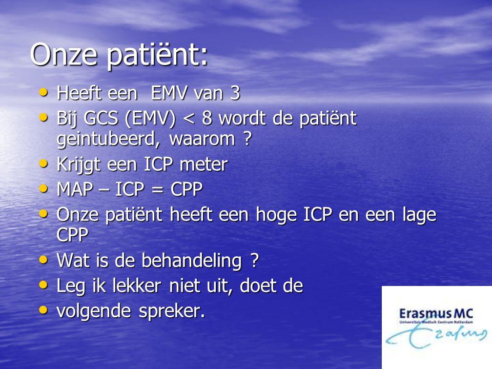 Onze patiënt: Heeft een EMV van 3