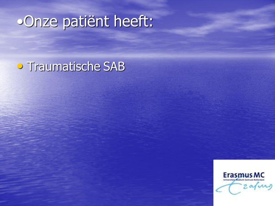 Onze patiënt heeft: Traumatische SAB