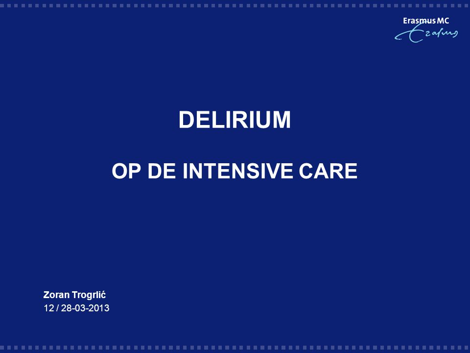 DELIRIUM OP DE INTENSIVE CARE
