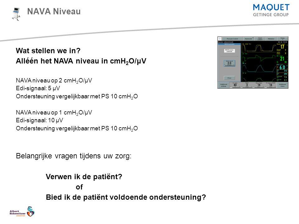 NAVA Niveau Wat stellen we in Alléén het NAVA niveau in cmH2O/μV