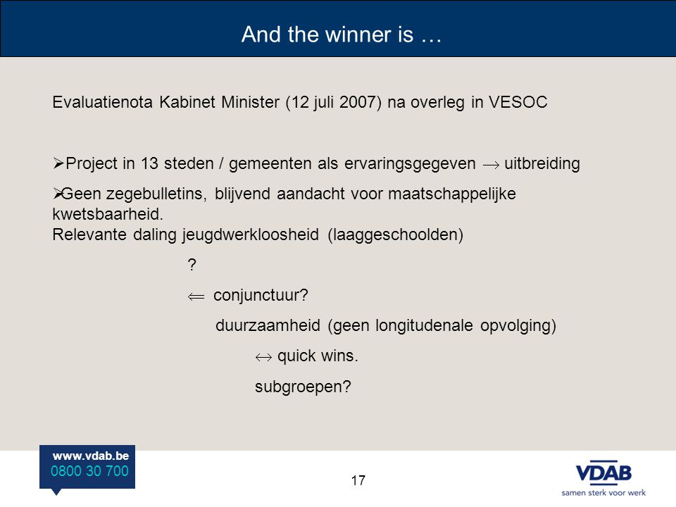 And the winner is … Evaluatienota Kabinet Minister (12 juli 2007) na overleg in VESOC.