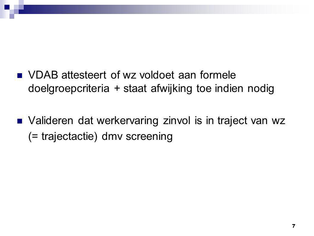 VDAB attesteert of wz voldoet aan formele doelgroepcriteria + staat afwijking toe indien nodig