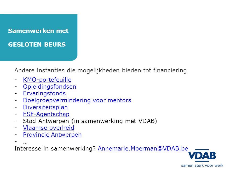 Samenwerken met GESLOTEN BEURS. Andere instanties die mogelijkheden bieden tot financiering. KMO-portefeuille.