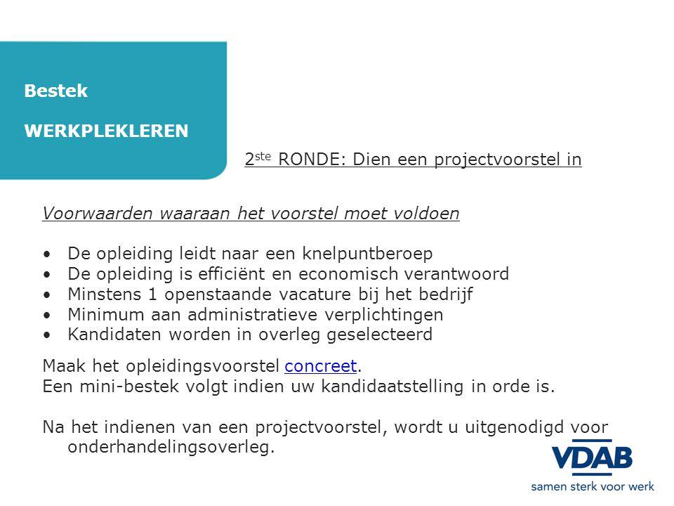 Bestek WERKPLEKLEREN. 2ste RONDE: Dien een projectvoorstel in. Voorwaarden waaraan het voorstel moet voldoen.