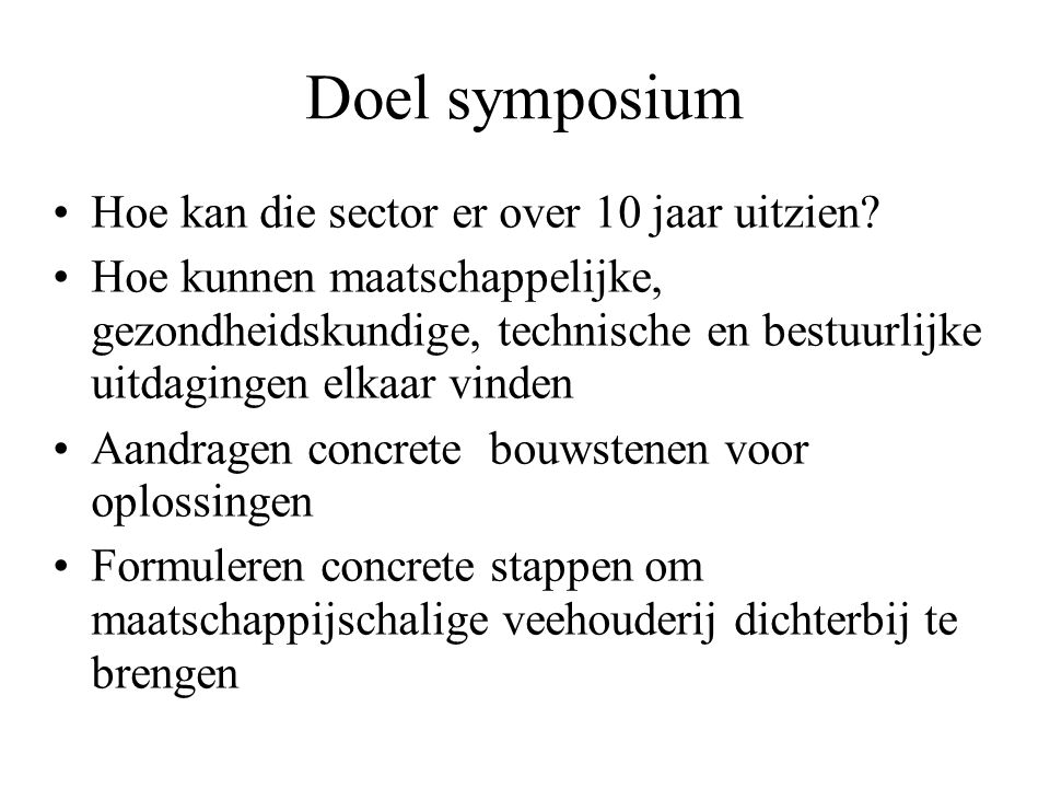 Doel symposium Hoe kan die sector er over 10 jaar uitzien