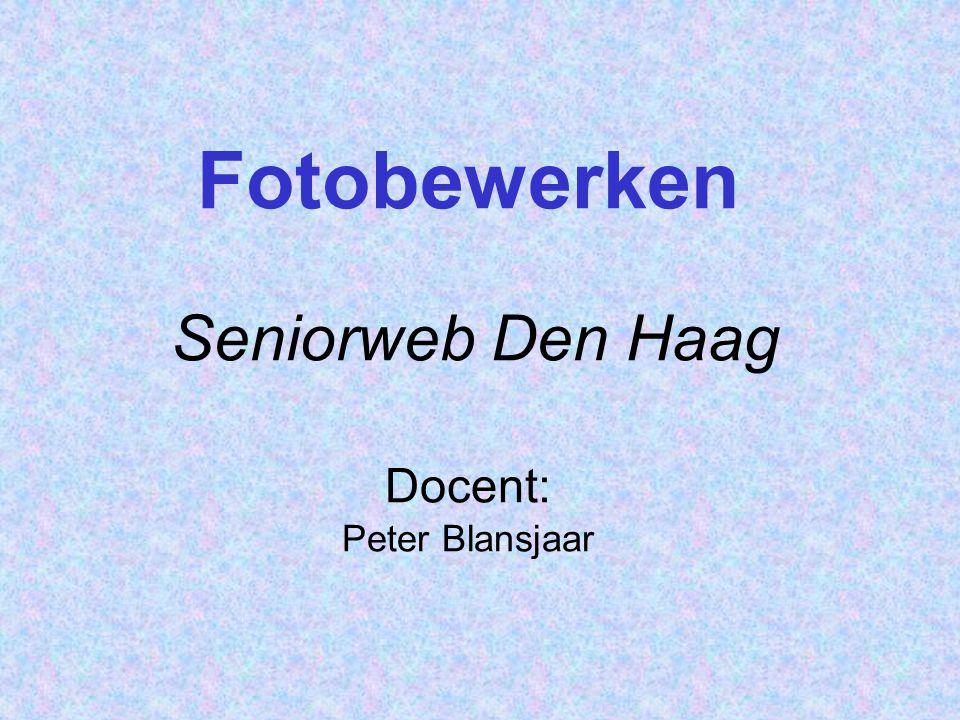 Fotobewerken Seniorweb Den Haag Docent: Peter Blansjaar