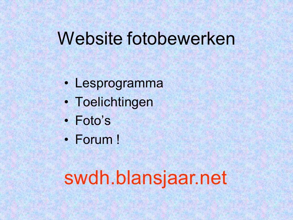 swdh.blansjaar.net Website fotobewerken Lesprogramma Toelichtingen