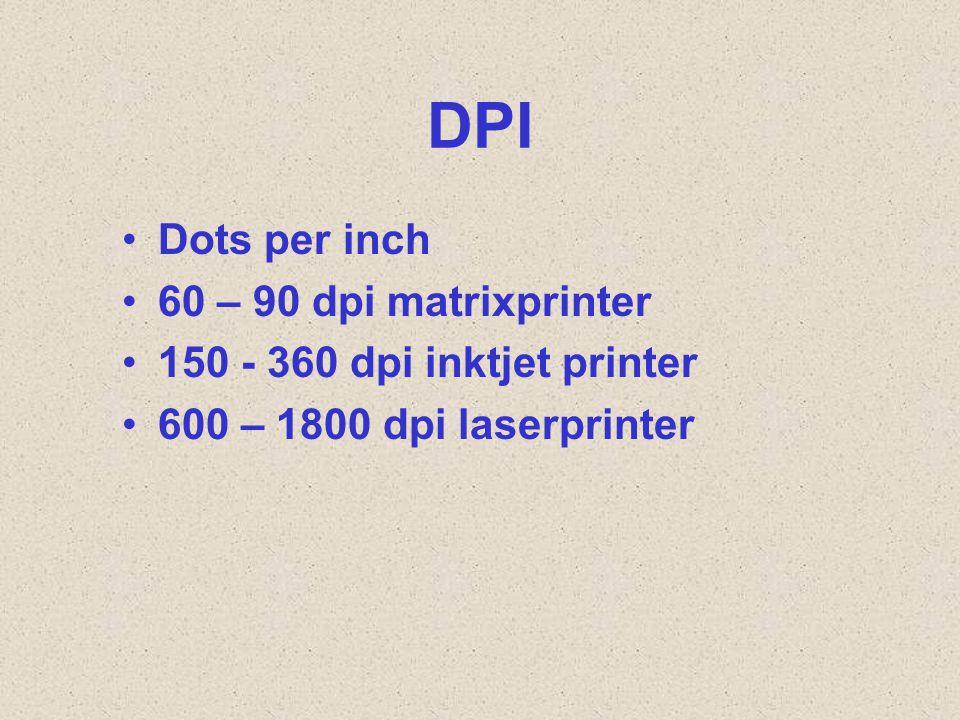 DPI Dots per inch 60 – 90 dpi matrixprinter