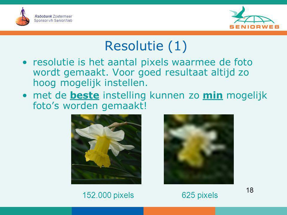 Resolutie (1) resolutie is het aantal pixels waarmee de foto wordt gemaakt. Voor goed resultaat altijd zo hoog mogelijk instellen.