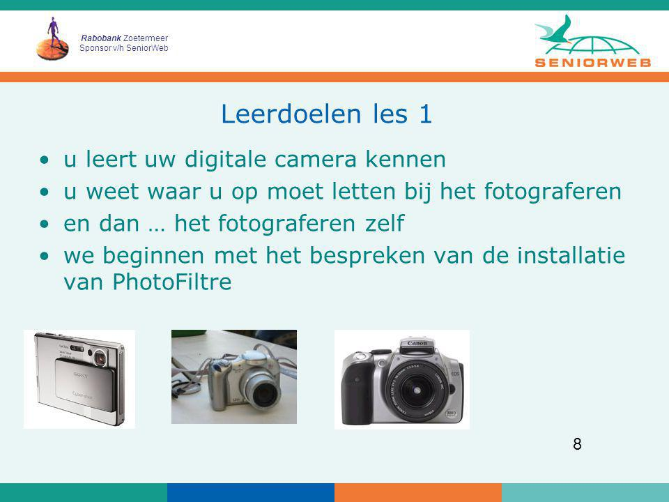 Leerdoelen les 1 u leert uw digitale camera kennen
