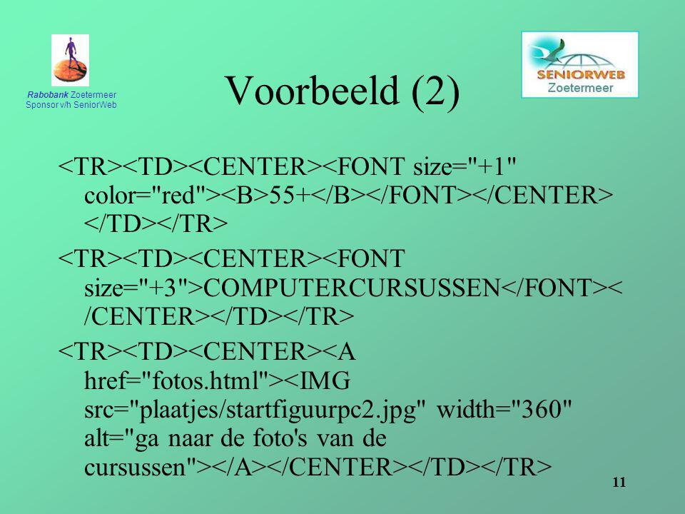Voorbeeld (2) <TR><TD><CENTER><FONT size= +1 color= red ><B>55+</B></FONT></CENTER></TD></TR>