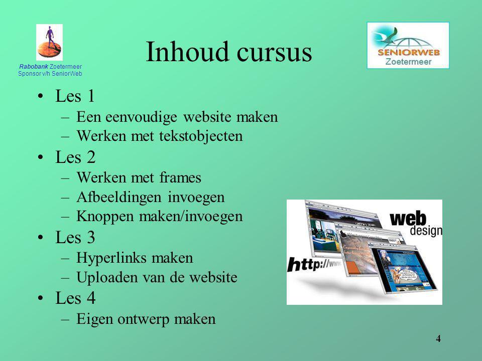 Inhoud cursus Les 1 Les 2 Les 3 Les 4 Een eenvoudige website maken