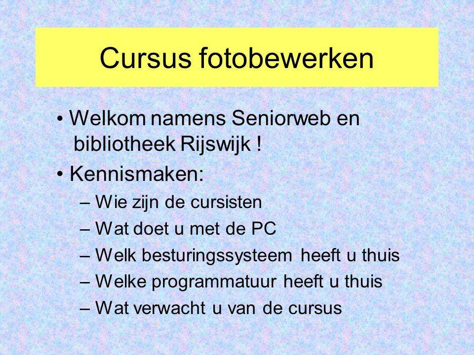 Cursus fotobewerken Welkom namens Seniorweb en bibliotheek Rijswijk !