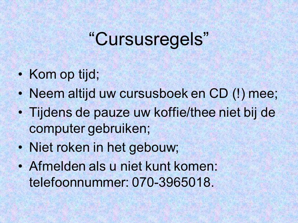Cursusregels Kom op tijd; Neem altijd uw cursusboek en CD (!) mee;