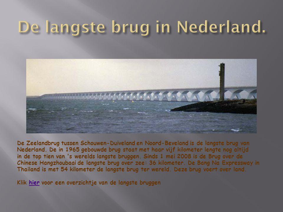 De langste brug in Nederland.