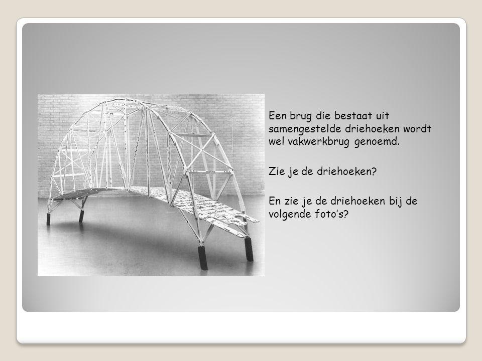 Een brug die bestaat uit samengestelde driehoeken wordt wel vakwerkbrug genoemd.