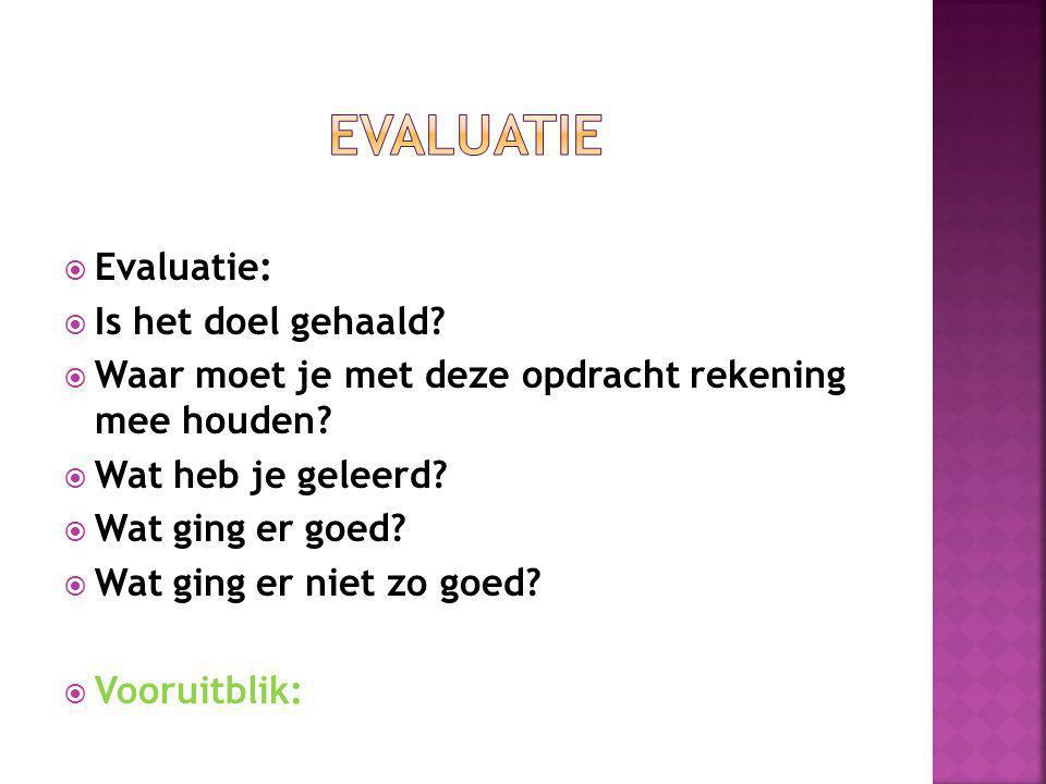 evaluatie Evaluatie: Is het doel gehaald