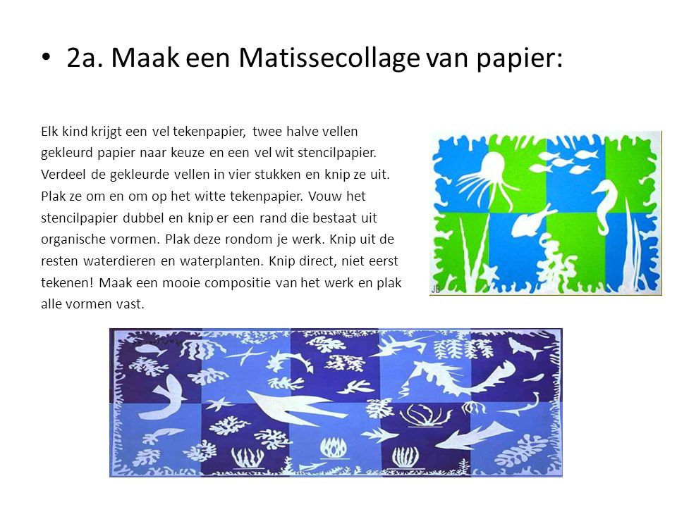 2a. Maak een Matissecollage van papier: