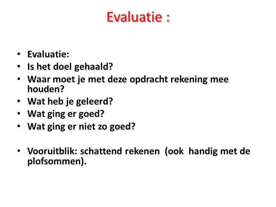 Evaluatie : Evaluatie: Is het doel gehaald