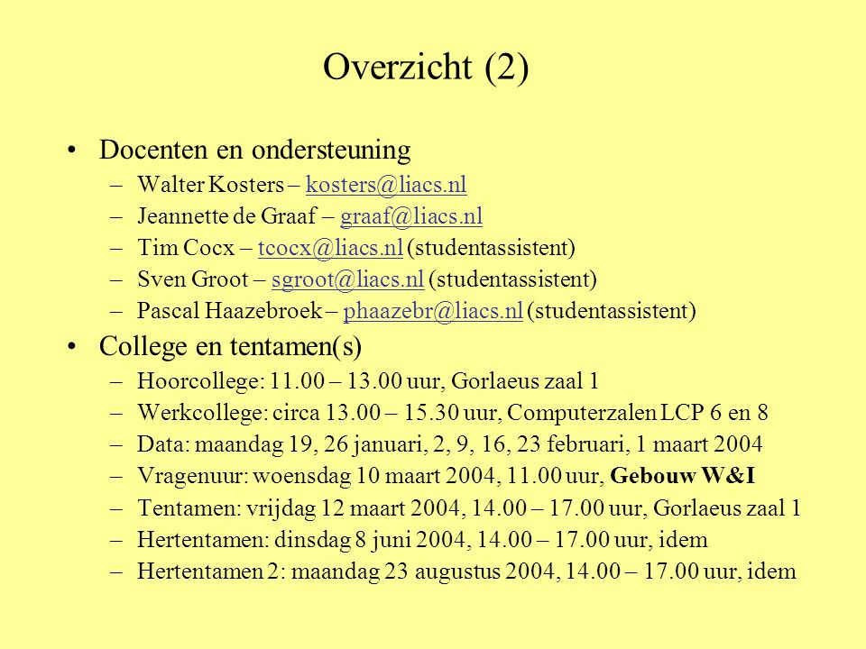 Overzicht (2) Docenten en ondersteuning College en tentamen(s)