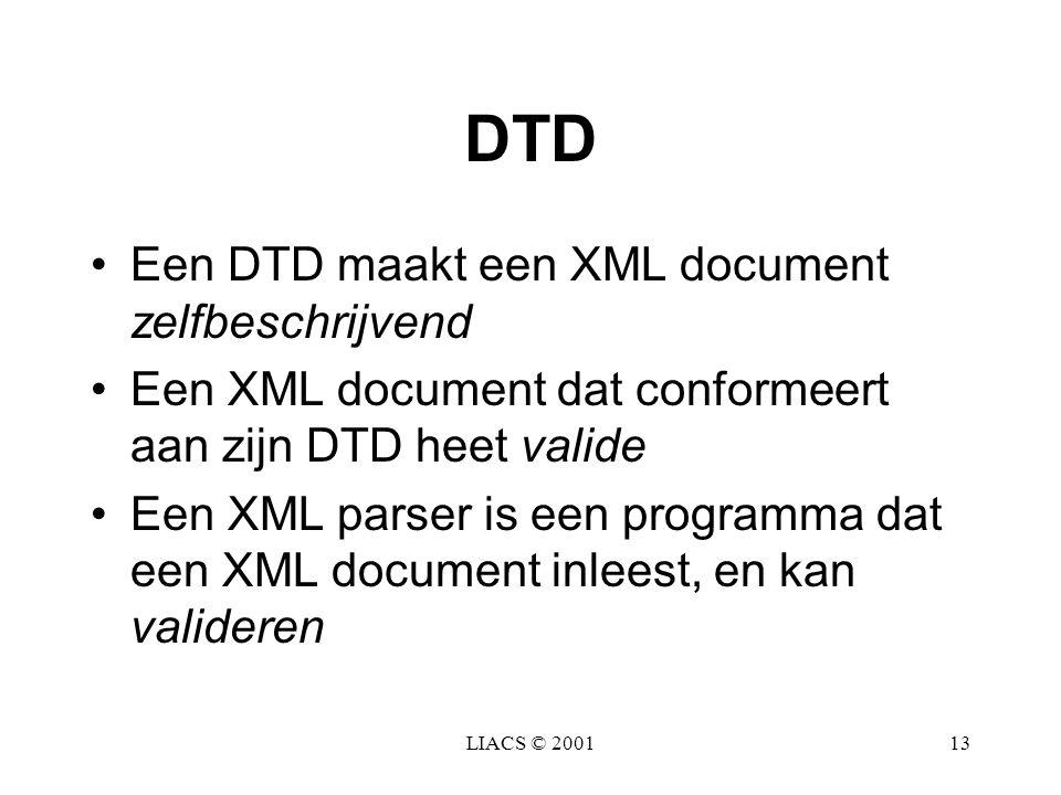 DTD Een DTD maakt een XML document zelfbeschrijvend