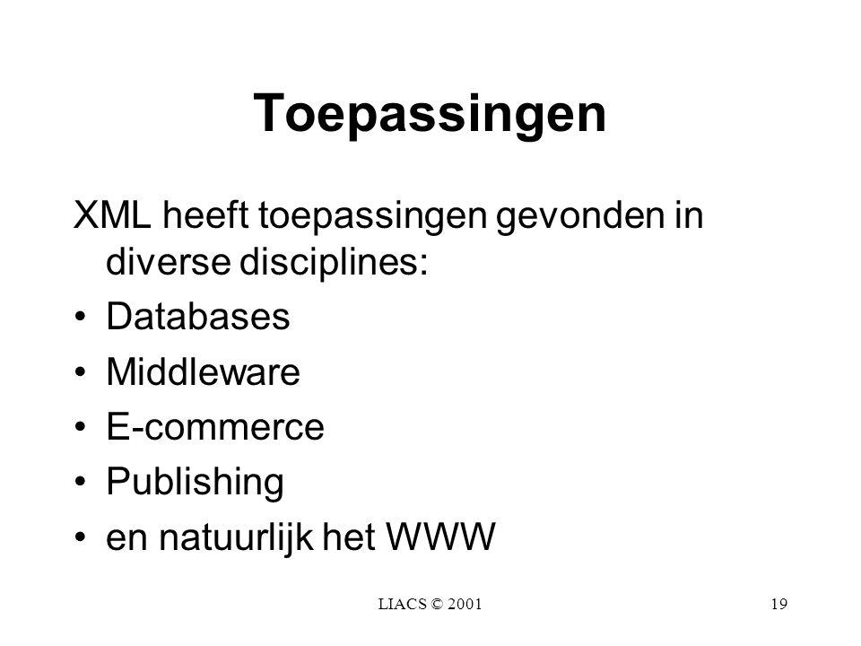 Toepassingen XML heeft toepassingen gevonden in diverse disciplines: