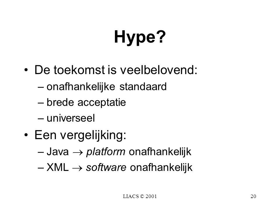 Hype De toekomst is veelbelovend: Een vergelijking: