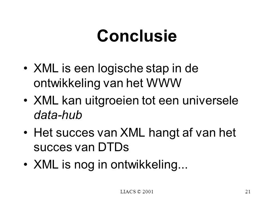 Conclusie XML is een logische stap in de ontwikkeling van het WWW