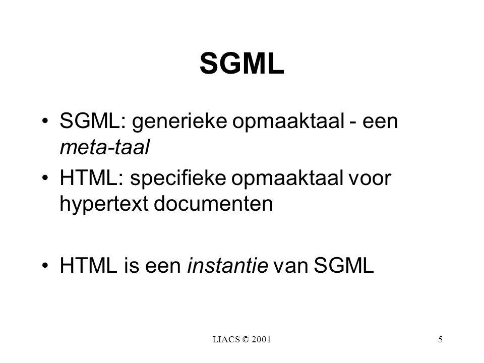 SGML SGML: generieke opmaaktaal - een meta-taal