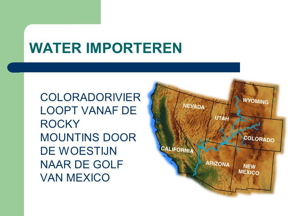 WATER IMPORTEREN COLORADORIVIER LOOPT VANAF DE ROCKY MOUNTINS DOOR DE WOESTIJN NAAR DE GOLF VAN MEXICO.