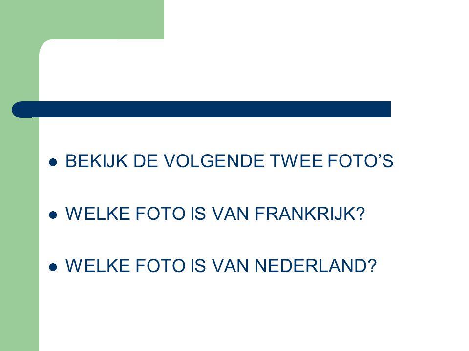 BEKIJK DE VOLGENDE TWEE FOTO'S
