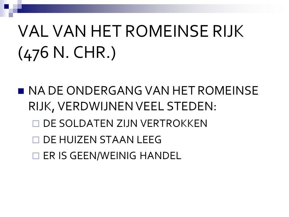 VAL VAN HET ROMEINSE RIJK (476 N. CHR.)