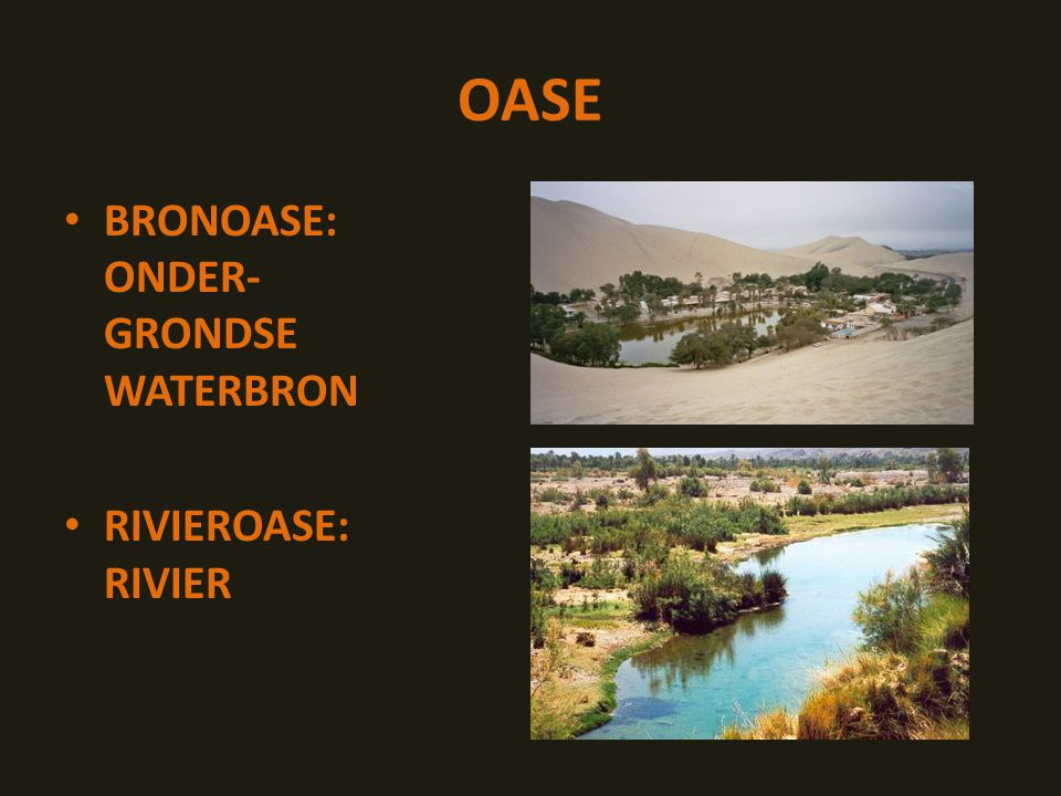 OASE BRONOASE: ONDER-GRONDSE WATERBRON RIVIEROASE: RIVIER