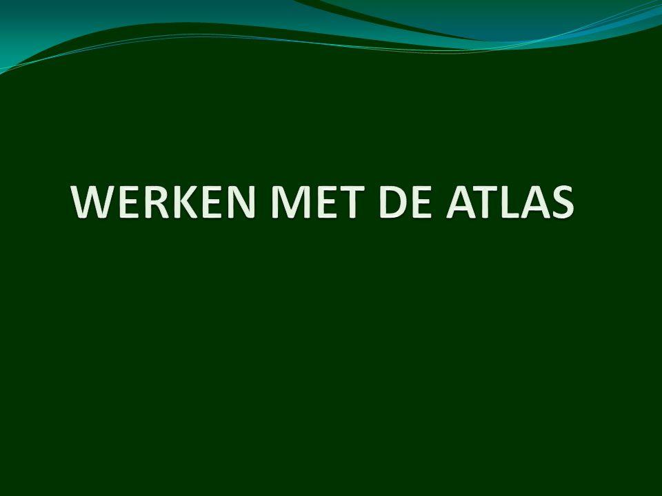 WERKEN MET DE ATLAS