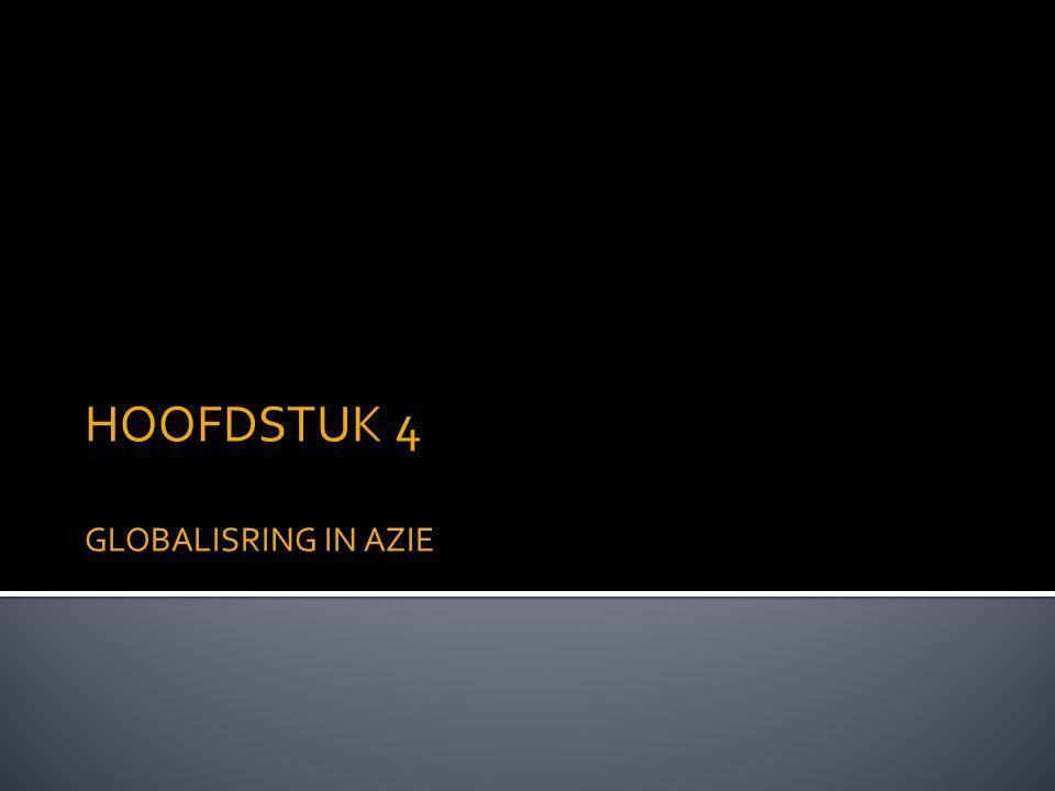 HOOFDSTUK 4 GLOBALISRING IN AZIE