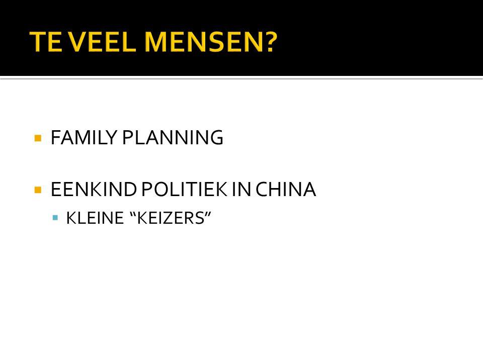 TE VEEL MENSEN FAMILY PLANNING EENKIND POLITIEK IN CHINA