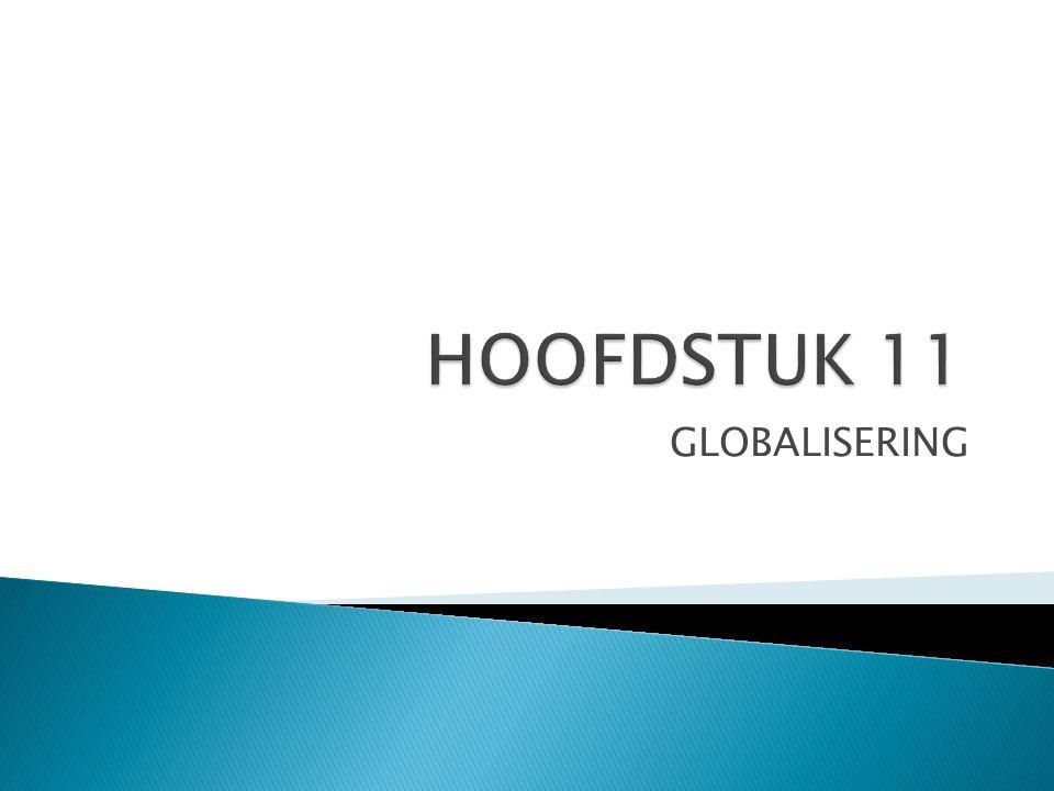 HOOFDSTUK 11 GLOBALISERING
