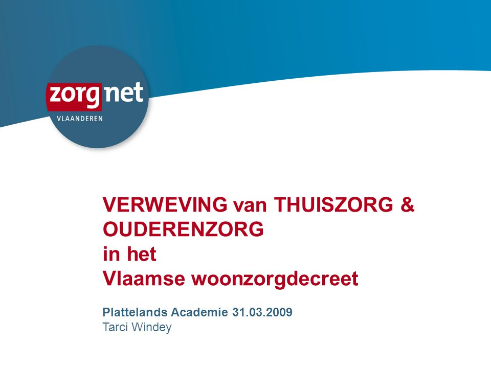 VERWEVING van THUISZORG & OUDERENZORG in het Vlaamse woonzorgdecreet