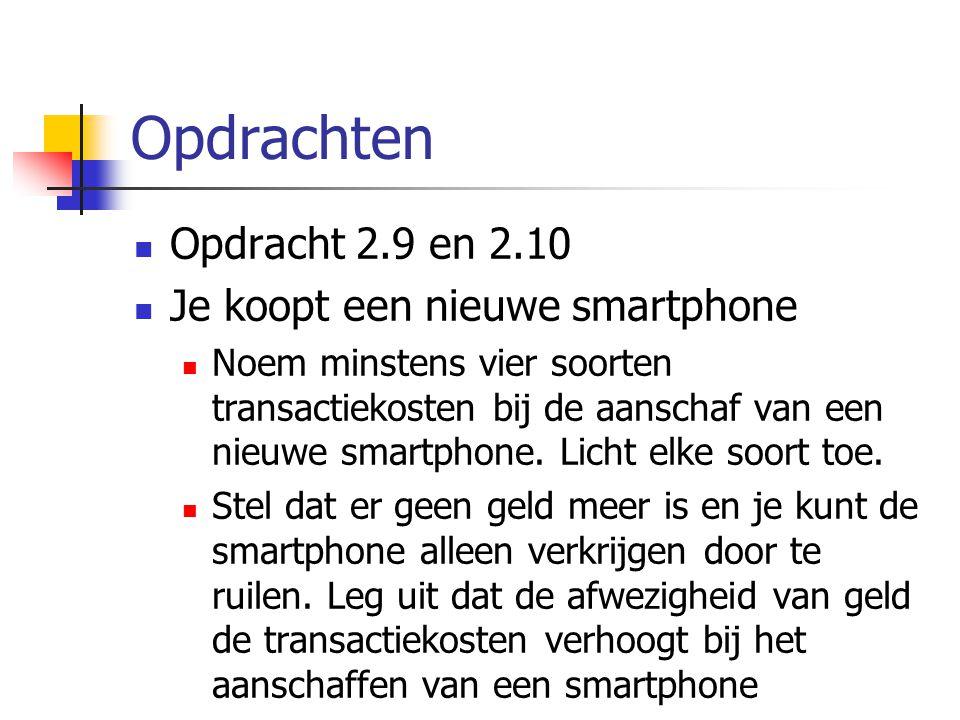 Opdrachten Opdracht 2.9 en 2.10 Je koopt een nieuwe smartphone