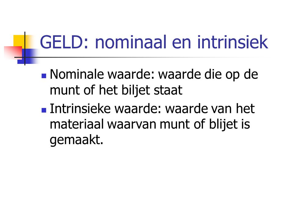 GELD: nominaal en intrinsiek