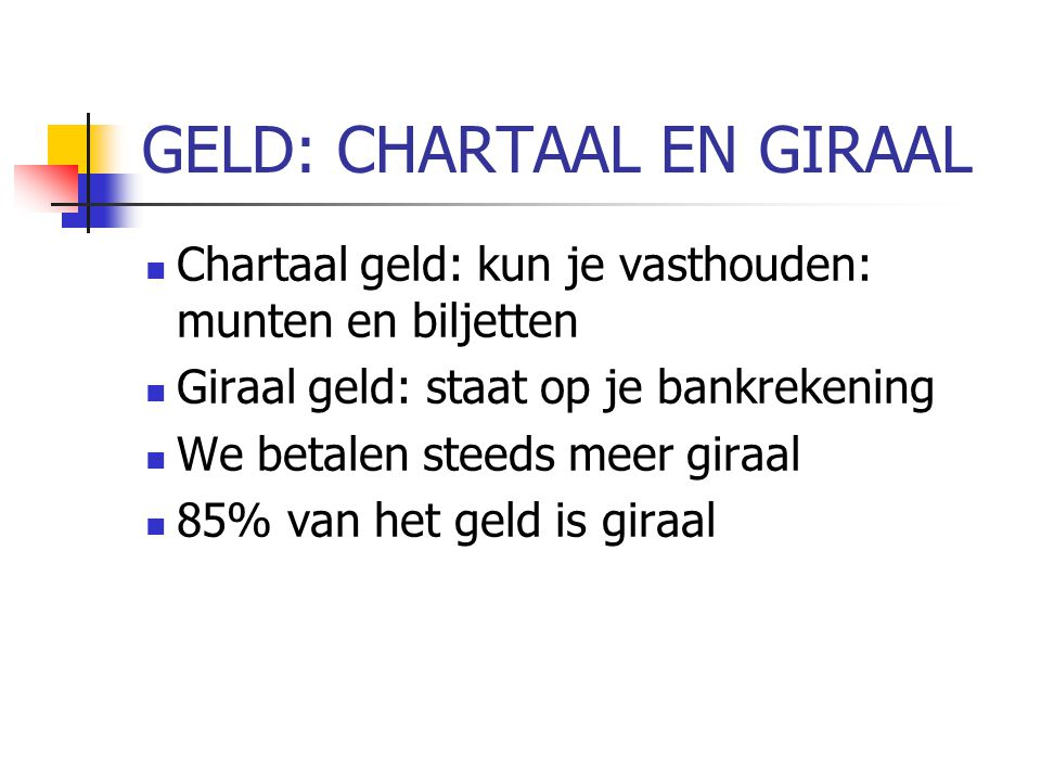 GELD: CHARTAAL EN GIRAAL
