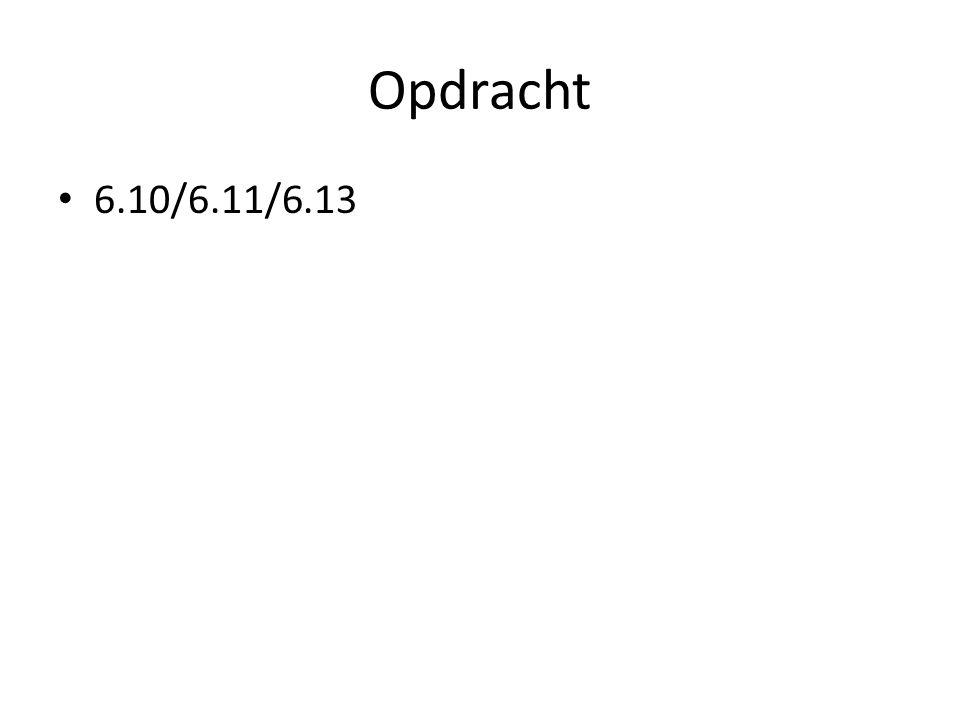 Opdracht 6.10/6.11/6.13