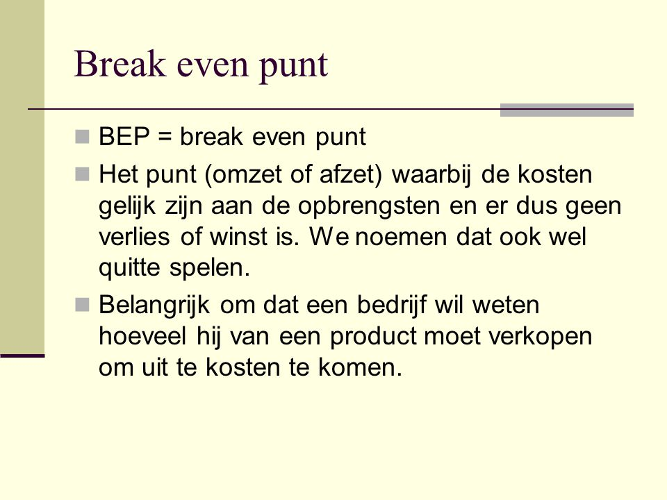 Break even punt BEP = break even punt