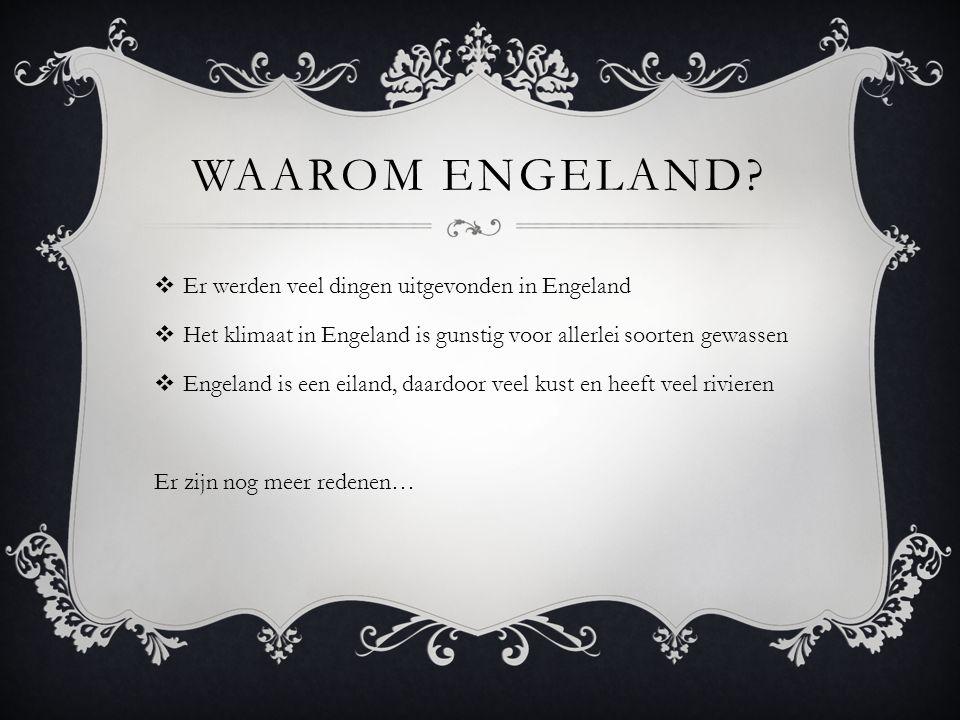Waarom Engeland Er werden veel dingen uitgevonden in Engeland
