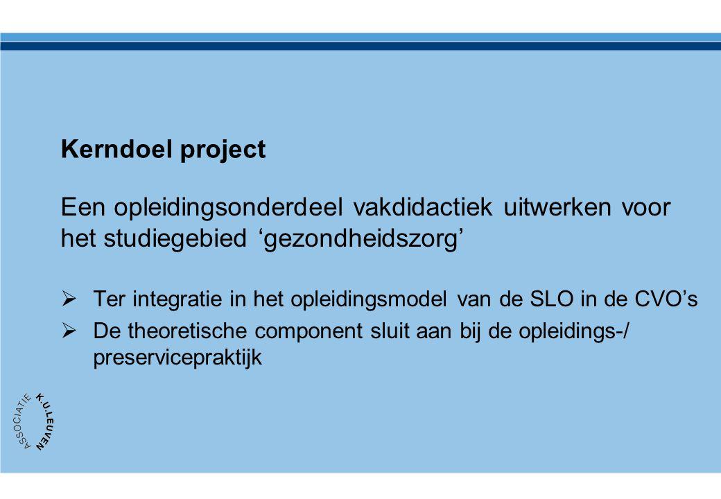 Kerndoel project Een opleidingsonderdeel vakdidactiek uitwerken voor het studiegebied 'gezondheidszorg'